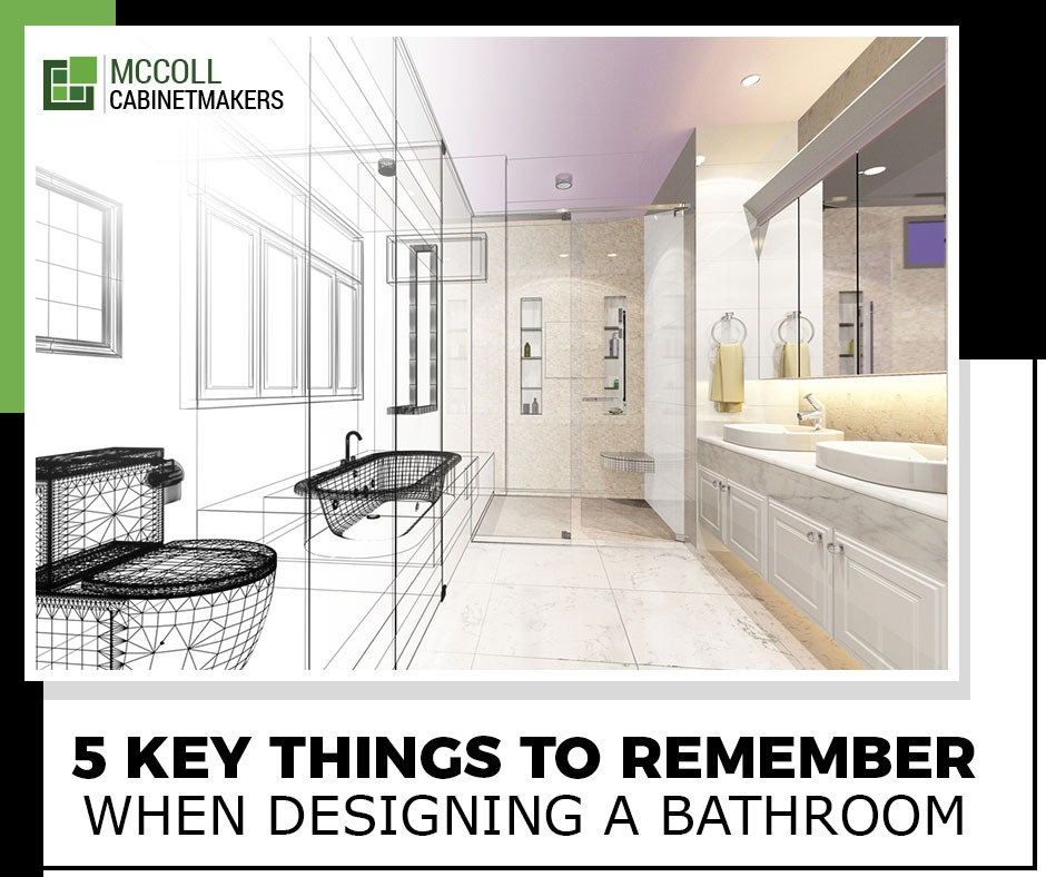 5 Key Things to Remember When Designing a Bathroom