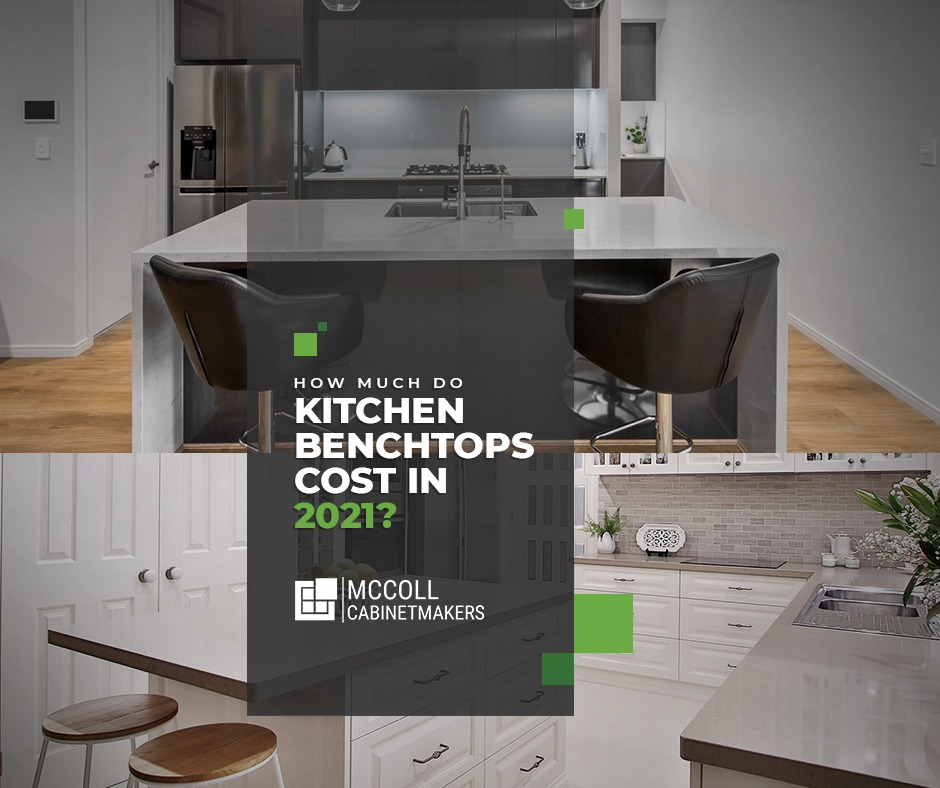 How Much Do Kitchen Benchtops Cost in 2021?