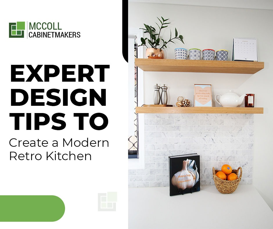 Expert Design Tips to Create a Modern Retro Kitchen