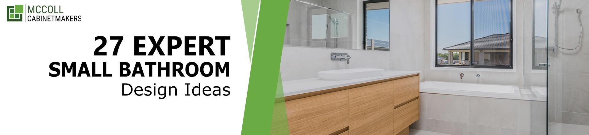 27 Expert Small Bathroom Design Ideas
