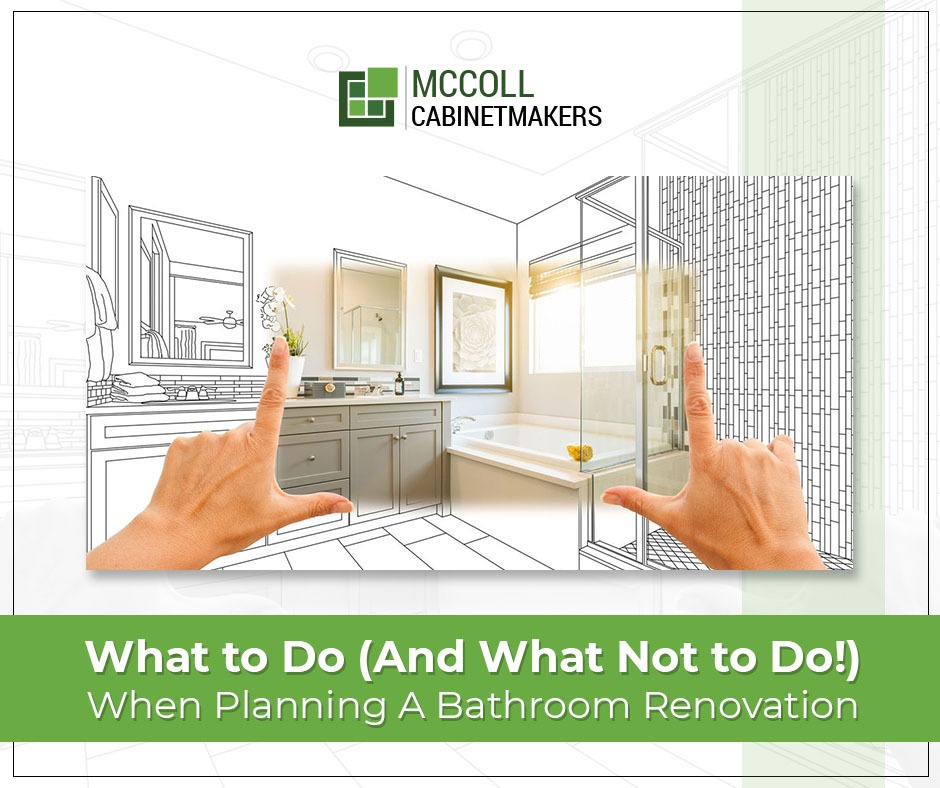 What to Do (And What Not to Do!) When Planning a Bathroom Renovation